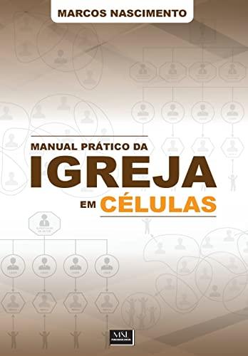 Manual Pratico Da Igreja Em Celulas: Um: Nascimento, Pr Marcos