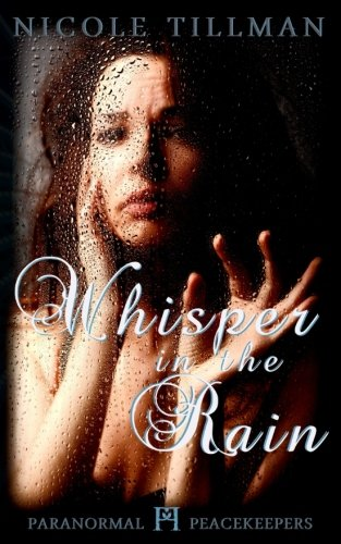 9781516847952: Whisper in the Rain (Paranormal Peacekeepers) (Volume 1)