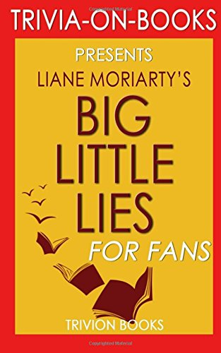 9781516848089: Trivia: Big Little Lies: by Liane Moriarty (Trivia-on-Books)