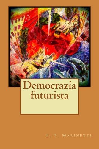 9781516848485: Democrazia futurista
