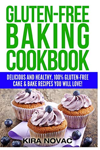 9781516850341: Gluten-Free Baking Cookbook: Delicious and Healthy, 100% Gluten-Free Cake & Bake Recipes You Will Love (Gluten-Free, Gluten-Free Diet, Gluten-Free Recipes) (Volume 2)