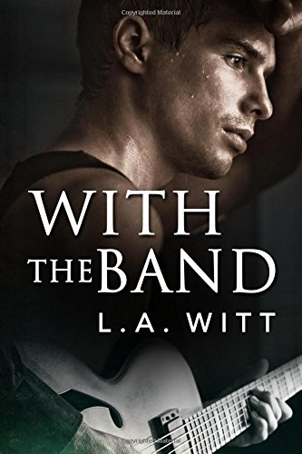With the Band: L. A. Witt
