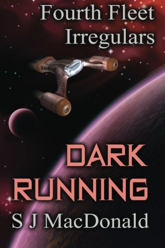 9781516852598: Dark Running: Volume 4 (Fourth Fleet Irregulars)