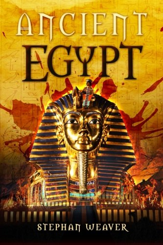 Ancient Egypt: From Beginning To End (Egyptian: Stephan Weaver