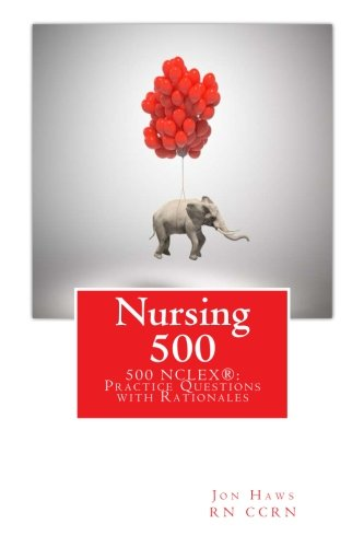 9781516855285: Nursing 500: 500 NCLEX® Practice Questions with Rationales: Question Bank, Review, Alternate Format, Prep to ACE the NCLEX ®