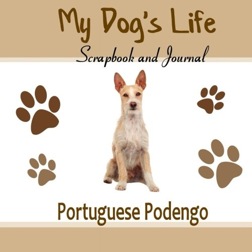 9781516855414: My Dog's Life Scrapbook and Journal Portuguese Podengo: Photo Journal, Keepsake Book and Record Keeper for your dog