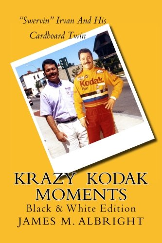 Krazy Kodak Moments: Black & White Edition: James M. Albright
