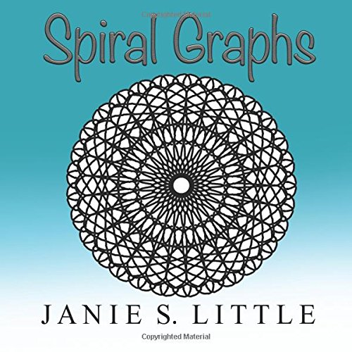 Spiral Graphs: A Mini Coloring Book for Adults: Janie S. Little
