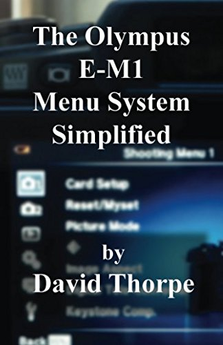 9781516856459: The Olympus E-M1 Menu System Simplified