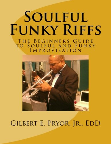 9781516858767: Soulful Funky Riffs: The Beginners Guide to Soulful and Funky Improvisation