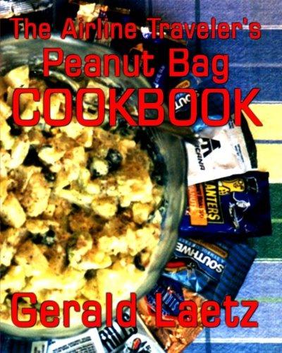 9781516858835: The Airline Traveler's Peanut Bag Cookbook