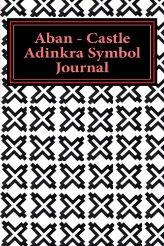9781516858903: Aban - Castle Adinkra Symbol Journal: Adinkra Symbol Writing Journal for Strength (Volume 1)