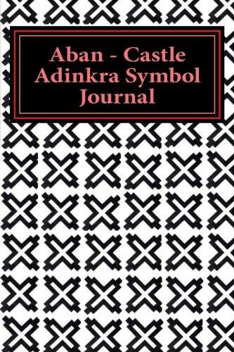 9781516858903: Aban - Castle Adinkra Symbol Journal: Adinkra Symbol Writing Journal for Strength
