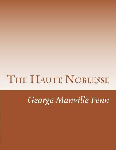 9781516862412: The Haute Noblesse