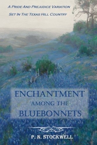 9781516862498: Enchantment Among the Bluebonnets: A Pride and Prejudice variation set in the Texas Hill Country