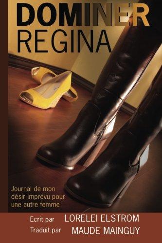 9781516863143: Dominer Regina: Journal de mon désir imprévu pour une autre femme (French Edition)