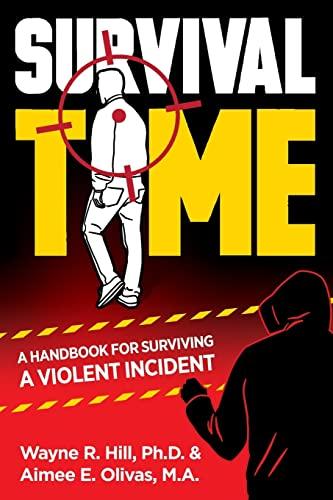 9781516868667: Survival Time: A Handbook for Surviving a Violent Incident