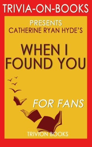9781516868698: Trivia: When I Found You: by Catherine Ryan Hyde (Trivia-on-Books)