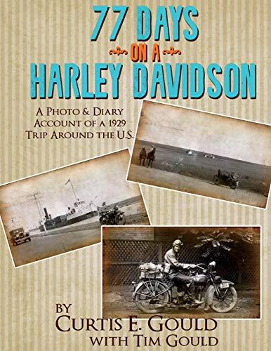 9781516869541: 77 Days on a Harley Davidson: A Photo & Diary Account of a 1929 Trip Around the U.S.