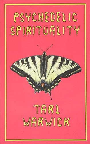 Psychedelic Spirituality: Tarl Warwick