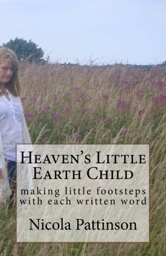 Heaven's Little Earth Child: making little footsteps: Pattinson, Nicola