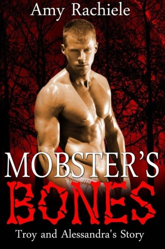 9781516878437: Mobster's Bones: Troy and Alessandra's Story (Mobster Series) (Volume 5)