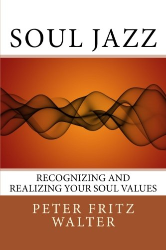 9781516879168: Soul Jazz: Recognizing and Realizing Your Soul Values