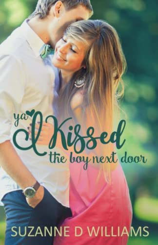 I Kissed The Boy Next Door: Suzanne D. Williams