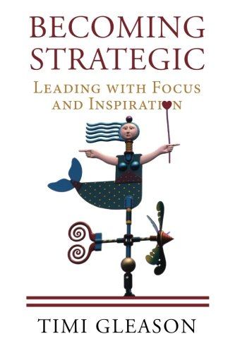 9781516879939: Becoming Strategic: Leading With Focus and Inspiration
