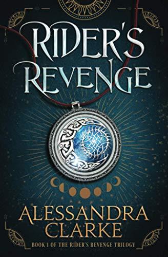 Rider's Revenge (The Rider's Revenge Trilogy) (Volume 1): Clarke, Alessandra