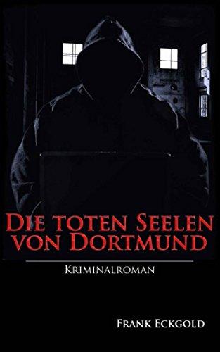 9781516880218: Die toten Seelen von Dortmund: Der zweite Krimi um das Dortmunder Quartett: Volume 2