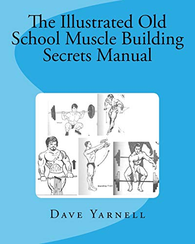 9781516880478: The Illustrated Old School Muscle Building Secrets Manual