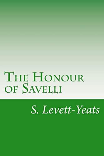 The Honour of Savelli: Levett-Yeats, S.