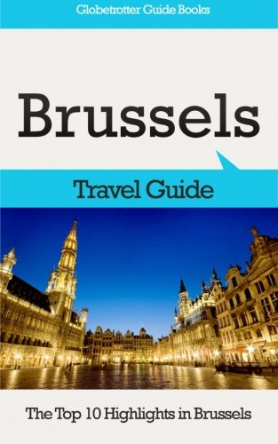 9781516883400: Brussels Travel Guide: The Top 10 Highlights in Brussels (Globetrotter Guide Books)