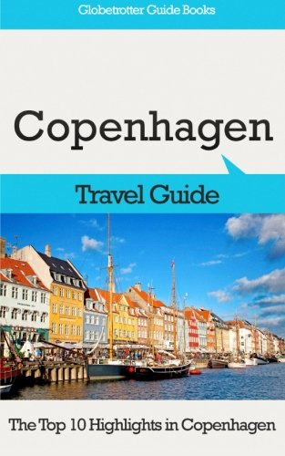 9781516883585: Copenhagen Travel Guide: The Top 10 Highlights in Copenhagen (Globetrotter Guide Books)