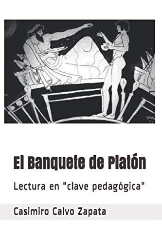9781516883608: El Banquete de Platón: Lectura en