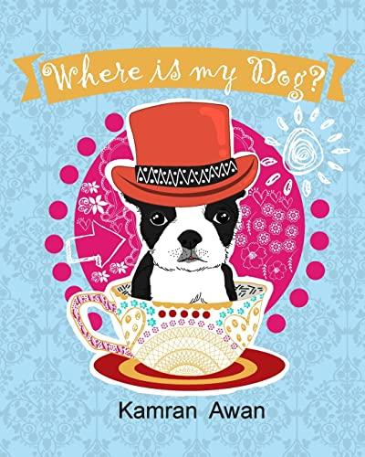 Where is my Dog?: Kamran Awan