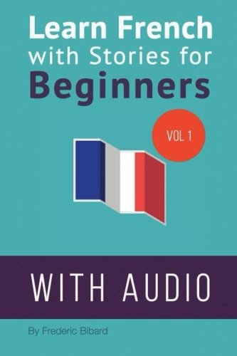Learn French with Stories for Beginners: 15: Bibard, Frederic