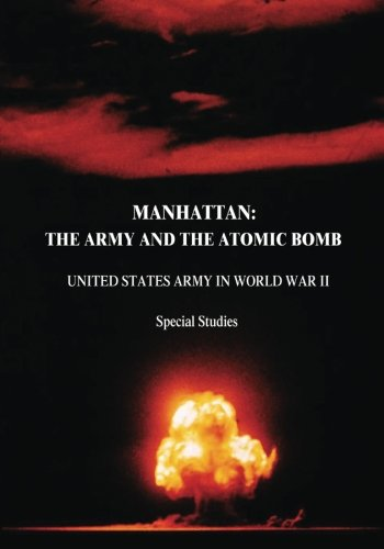 9781516889280: Manhattan: The Army and the Atomic Bomb (United States Army in World War II: Special Studies)