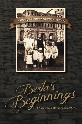 9781516889334: Berta's Beginnings: A Survivor, a Mother and a Wife.
