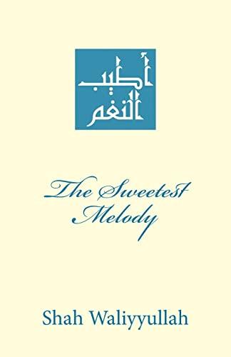 9781516889464: The Sweetest Melody: Atyab an-Nagham fi Madh Sayyid al-'Arab wa'l-Ajam