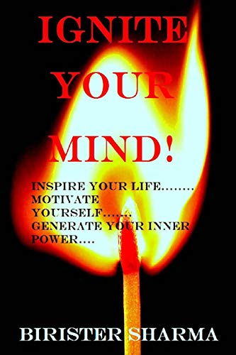 9781516890163: Ignite Your Mind!: Inspire your life..... Motivate yourself...... Generate your inner power!