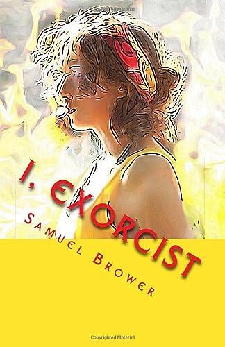 9781516890187: I, Exorcist: A Novella