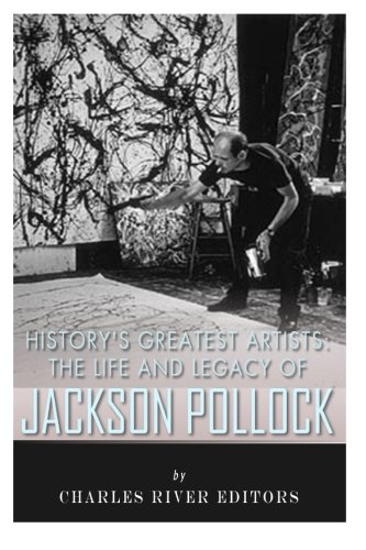 9781516890224: History's Greatest Artists: The Life and Legacy of Jackson Pollock