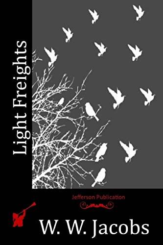 Light Freights: Jacobs, W. W.