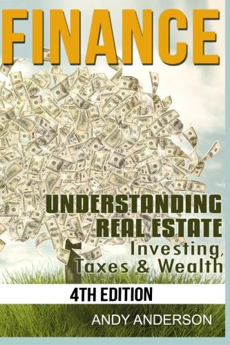 9781516891320: Finance: Understanding Real Estate - Investing, Taxes & Wealth
