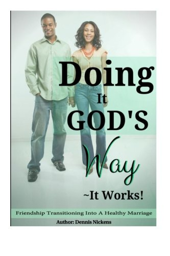 "9781516895915: Doing It God's Way- It Works: ""Friendship Transitioning Into A Healthy Marriage"""