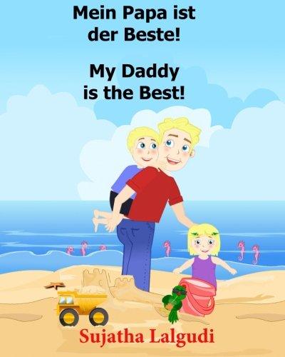 9781516896691: Papa kinderbuch: Mein Papa ist der Beste. My Dad is the Best: kinderbucher Papa,Papa bester Bilderbuch fur Kinder (Papa buch),Kinderbucher ... Bilderbcher: Deutsch-Englisch) (Volume 7)