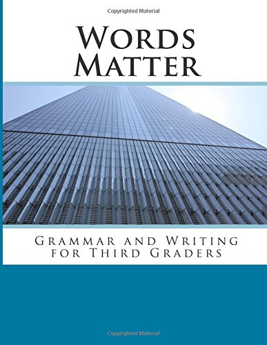 9781516897407: Words Matter: Grammar and Writing for Third Graders (Volume 3)