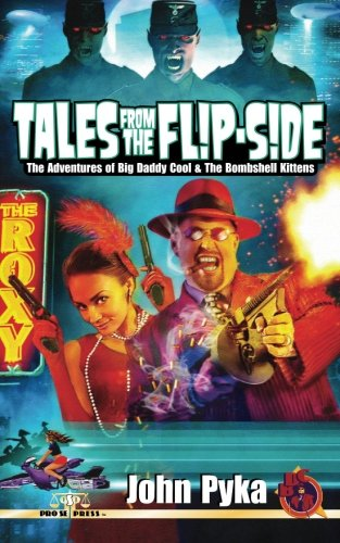 9781516900633: Tales from the Flip-Side: The Adventures of Big Daddy Cool and the Bombshell Kittens